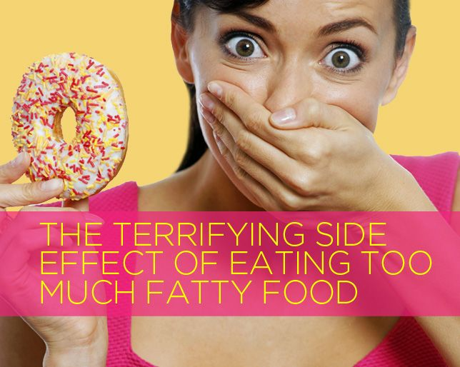 The Terrifying Side Effect of Eating Too Much Fatty Food