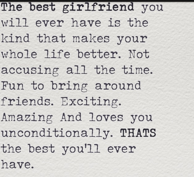 Best Girlfriend Ever #quote. THATS ME n_n