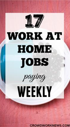 Are you looking for work at home jobs which pay more frequently like in a week? Here is a list of 17 online jobs which pay in a week's time. Check them out and start applying today!!