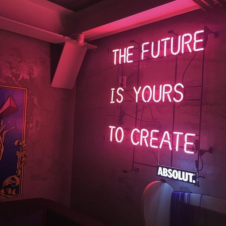 The future is yours to create   Neon
