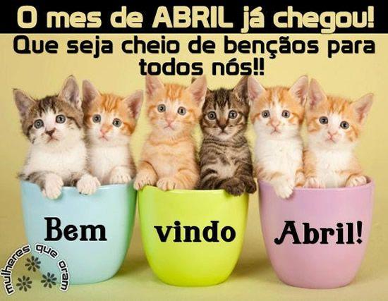 O mês de Abril já chegou! Que seja cheio de bênçãos para todos nós! Bem vindo, Abril!