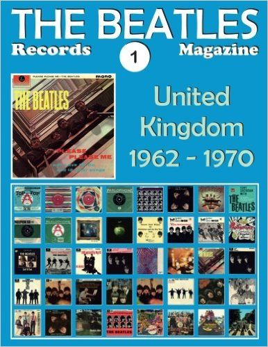 The Beatles Records Magazine - No. 1 - United Kingdom (1962 - 1970): Full Color Discography (Beatles Magazine) (Volume 1): Juan Carlos Irigoyen Pérez: 9781540483270: Amazon.com: Books
