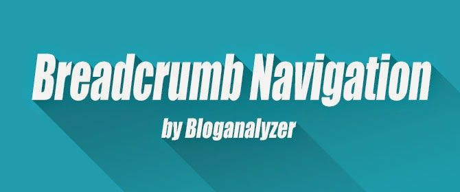 Breadcrumb Navigation for Blogger Blog. Check this out - Bloganalyzer