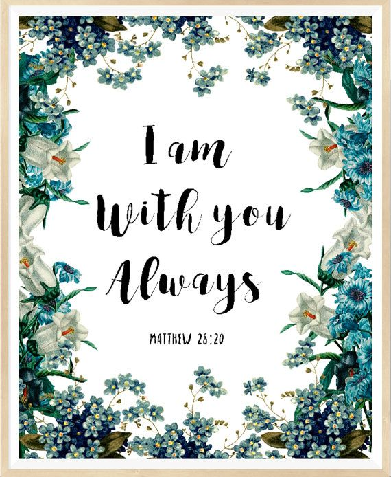 I Am With You Always, Matthew 28:20, Printable Bible Verse, Printable Bible Art… More