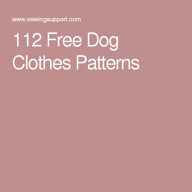112 Free Dog Clothes Patterns                                                                                                                                                     More