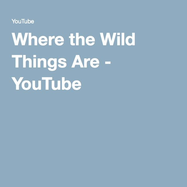 Where the Wild Things Are - YouTube