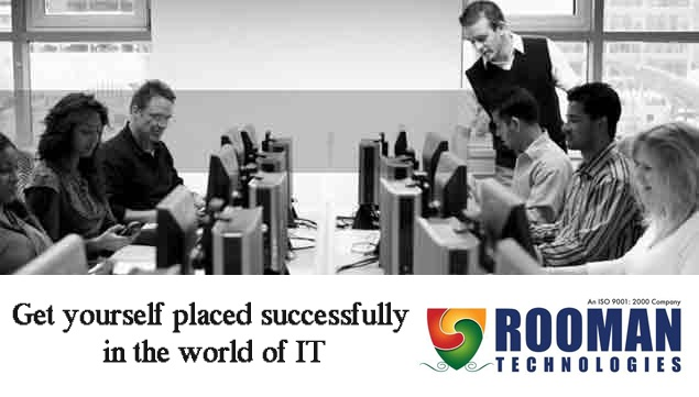 Rooman ensures the training and placement facilities to get you properly placed in the world of IT.