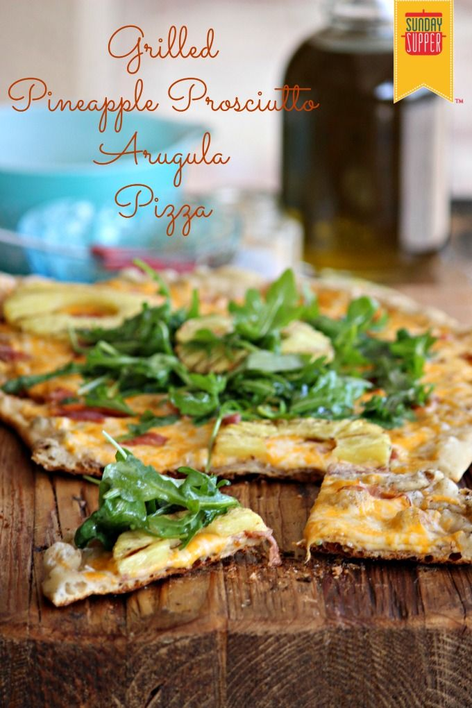 A perfect Spring and Summer dish - Grilled Pineapple Prosciutto Arugula Pizza #SundaySupper