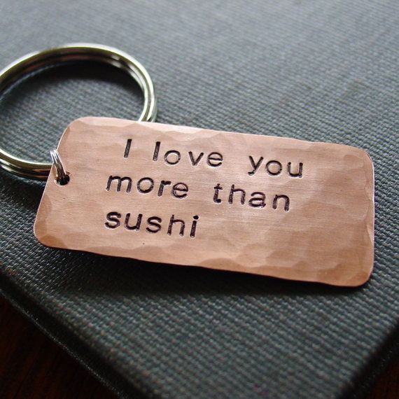 I Love You More Than...Keychain, Custom Hand Stamped Copper, Personalized Wording, Mens Accessory Key Chain, I Love You More Than Sushi