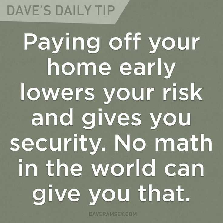 """""""Paying off your home early lowers your risk and gives you security. No math in the world can give you that."""" - Dave Ramsey"""