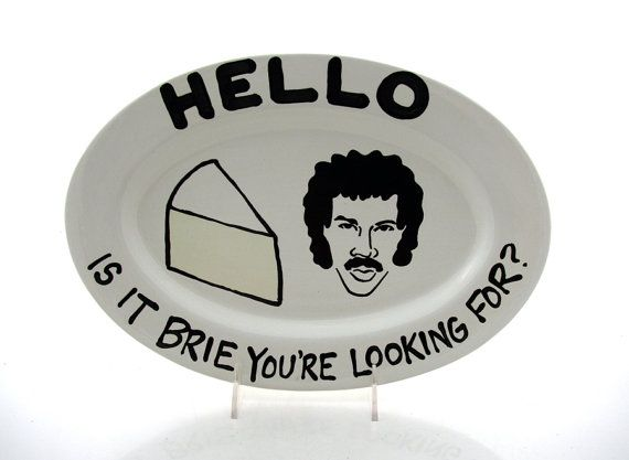 Hello Lionel Richie is it Brie You're Looking for by LennyMud