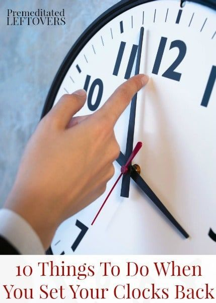 10 Things To Do When You Set Your Clocks Back - A list of things to do when you change your clocks back to standard time. Fall Back Organization Tips. DIY home safety idea and practical life hacks.