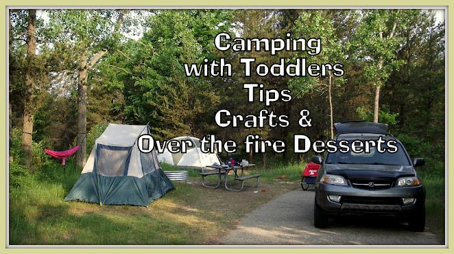 Camping with Toddlers- Tips &Tricks
