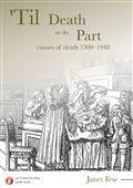 'Til Death Us Do Part: Causes of Death 1300-1948