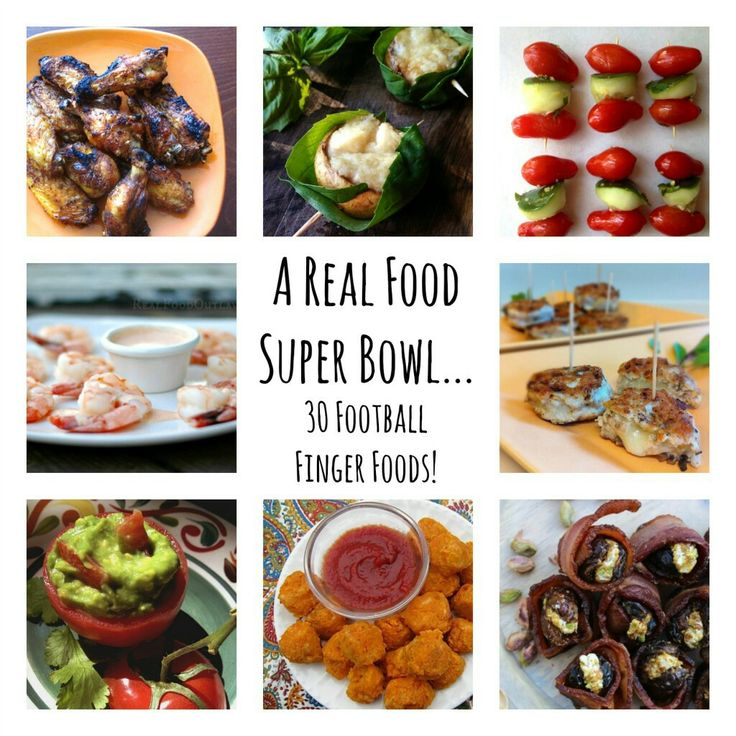 A REAL FOOD SUPER BOWL… 30 FOOTBALL FINGER FOODS!