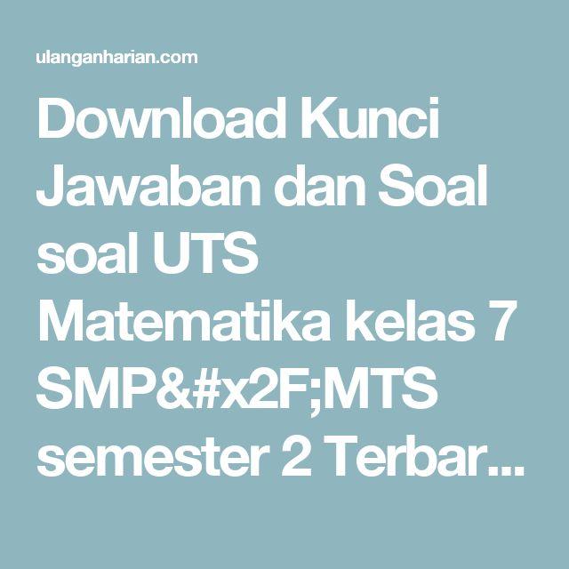 Download Kunci Jawaban dan Soal soal UTS Matematika kelas 7 SMP/MTS semester 2 Terbaru dan Terlengkap - UlanganHarian.Com