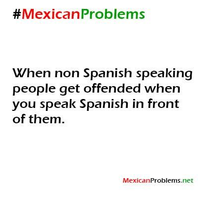 Mexican Problem #4627 - Mexican Problems
