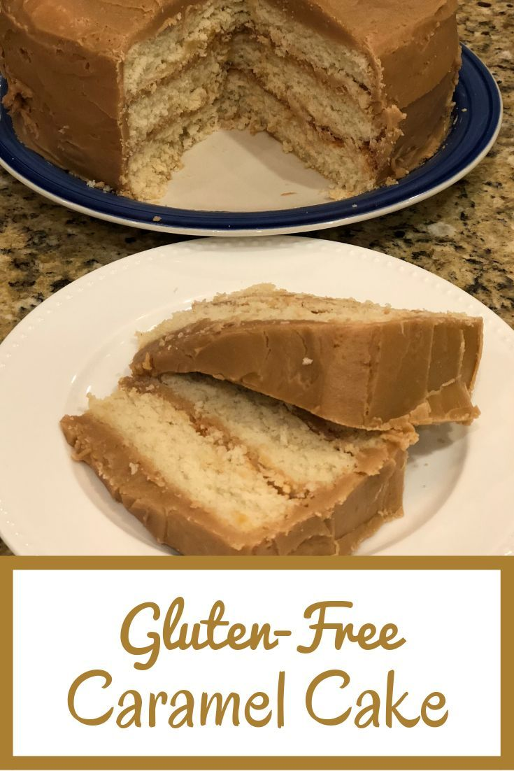 Gluten Free Southern Caramel Cake Recipe Gluten Free Pound