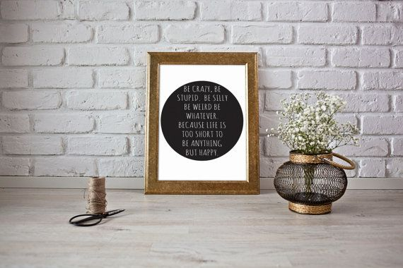 Be Crazy Quote Poster Print Wall Art Decor Inspirational Typography Australian Made