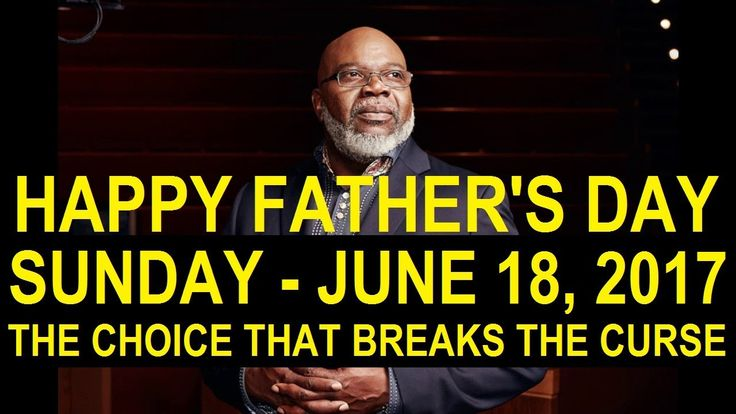 T.D. Jakes 2017 - The Choice That Breaks The Curse! #Sunday - June 18, 2017WAS AT COUNSELOR'S HOME 7/5 AFTER HEAVENLY MUSIC WEDNESDAY HEAR THIS POWERFUL MESSAGE  THANK YOU LORD JESUS FOR HAVING ME TURN ON THE TV IN JESUS NAME  SAINTS ON THE EAST AND WEST COAST ARE PRAYING FOR THE GRANDDAUGHTER  OF HEAVENLY MUSIC  PROFESSOR  TERRY  AND WIFE MARILYN WHO JUST CELEBRATED 53 YEARS OF HOLY MATRIMONY AT HEAVENLY MUSIC 6/14/2O17 SYDNEY IS SO SWEET SURGERY TODAY 7/5/2O17 LOS ANGELES HOSPITAL FILLING…