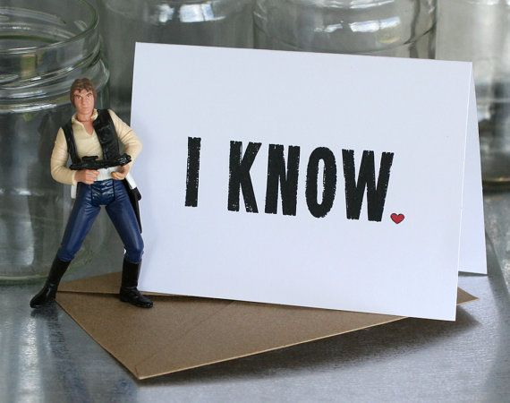 """Valentine Card - """"I Know"""" is Star Wars for """"I Love You"""" by SARNSTIE on Etsy"""