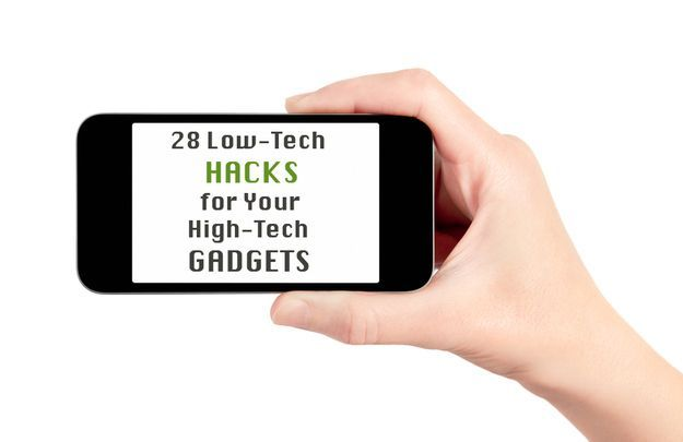 28 Low-Tech Hacks For Your High-Tech Gadgets It doesn't have to take your life savings or a soldering iron to make using all those fancy electronics so much better.