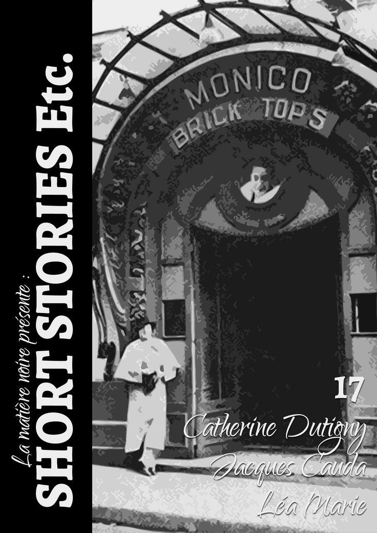 """Avec : """"Sacrée bavure"""" de Catherine Dutigny, """"Un amour de libraire"""" de Léa Marie & """"Un voyage à la campagne"""" suivi de """"Jadis et maintenant"""" de Jacques Cauda. http://www.short-stories-etc.com/numero-17/"""