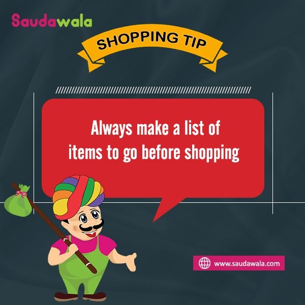 Shopping Tip: Always make a list of items to go before shopping.
