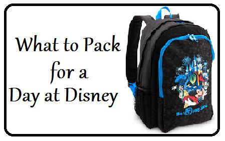 What to Pack for a Day at Disney - Disney Insider Tips