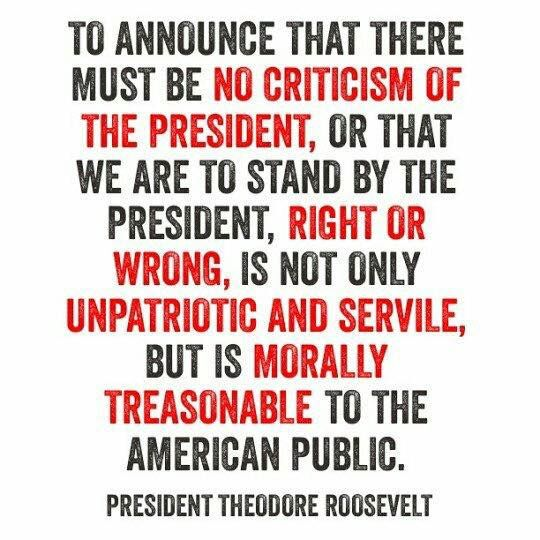 No criticism of the president...unpatriotic and servile...morally treasonable