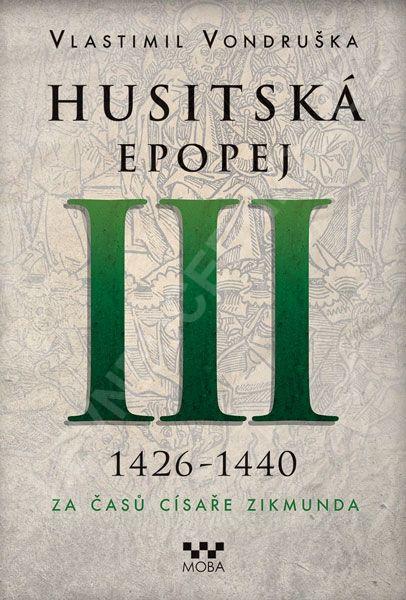 Husitská epopej III: 1426-1440 - Za časů císaře Zikmunda - Vlastimil Vondruška » Levné učebnice