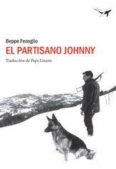 """""""El partisano Johnny"""" de Beppe Fenoglio. Un joven estudiante italiano, decide unirse, tras la desbandada del ejército italiano del 8 de septiembre de 1943, a los partisanos que luchan en las colinas del norte de Italia contra los nazis y los fascistas. Pronto descubrirá amargamente que la vida partisana se encuentra muy alejada del ideal que había alimentado; sin embargo, no abandonará la temeraria determinación de combatir.   Signatura: N FEN par 3/11/2014"""