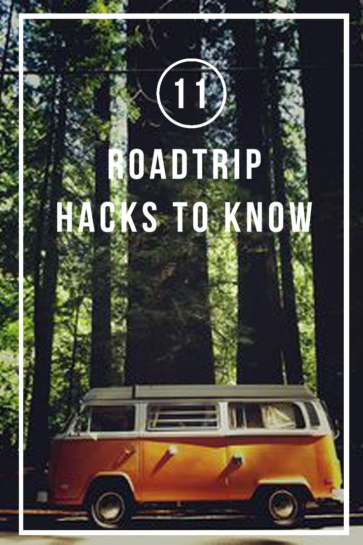 11 Roadtrip Hacks To Know. Travel tips for a roadtrip across the United States, hippie van optional.