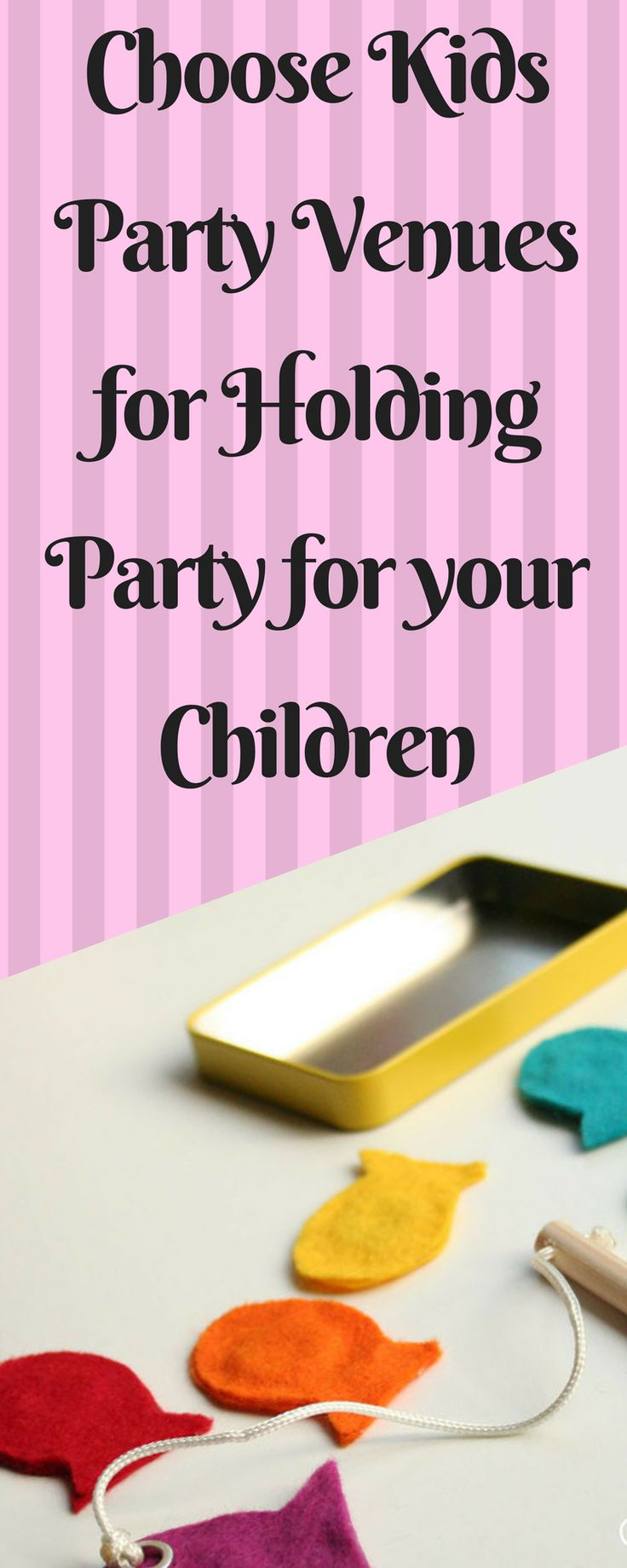 Choose Kids Party Venues for Holding Party for your Children kids crafts kids crafts for boys kids party games kids party ideas