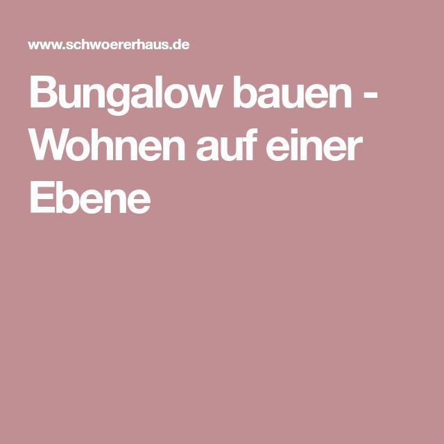 Bungalow bauen - Wohnen auf einer Ebene