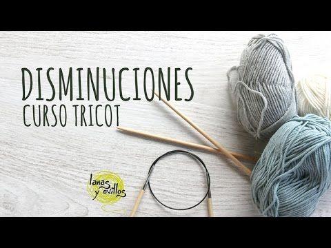 Curso Tricot - Disminuciones - YouTube