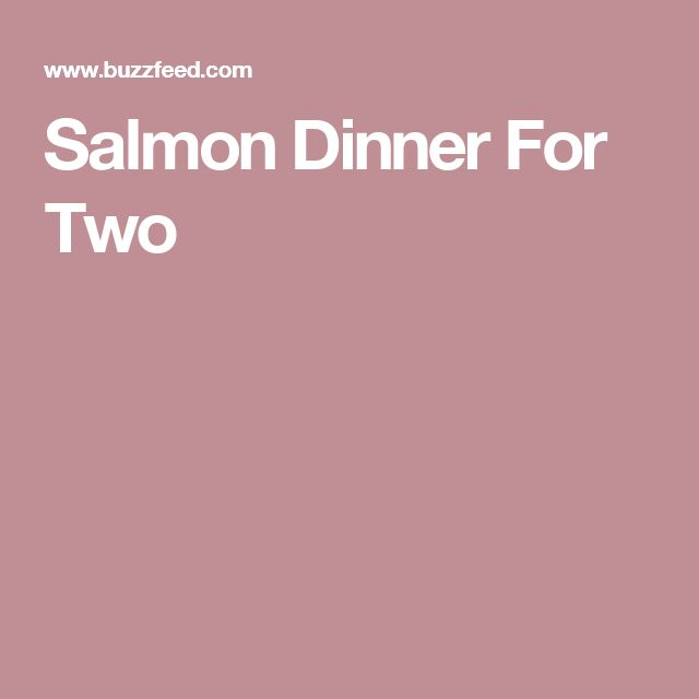Salmon Dinner For Two