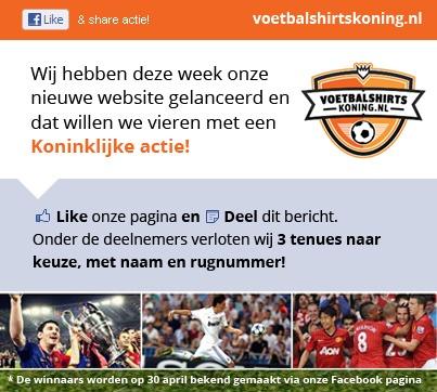 Like & Share Facebook actie http://www.voetbalshirtskoning.nl