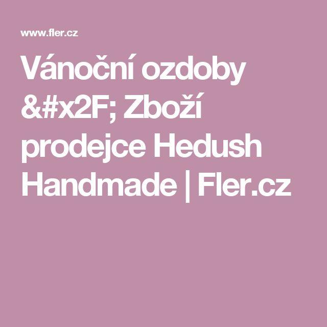Vánoční ozdoby / Zboží prodejce Hedush Handmade | Fler.cz