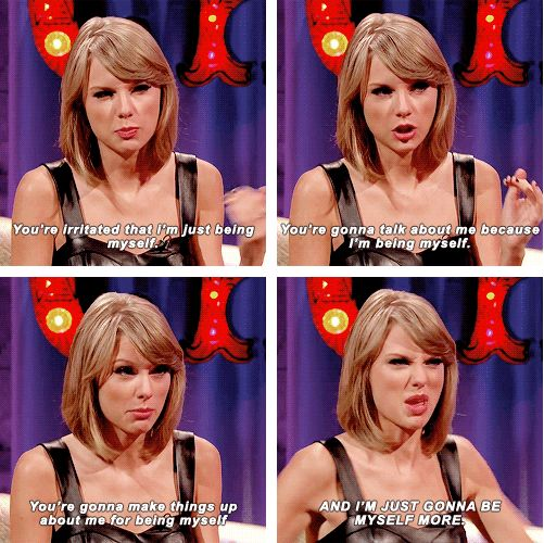 She is you when you're totally done with people telling you how to act. | 26 Times Taylor Swift Was You AF