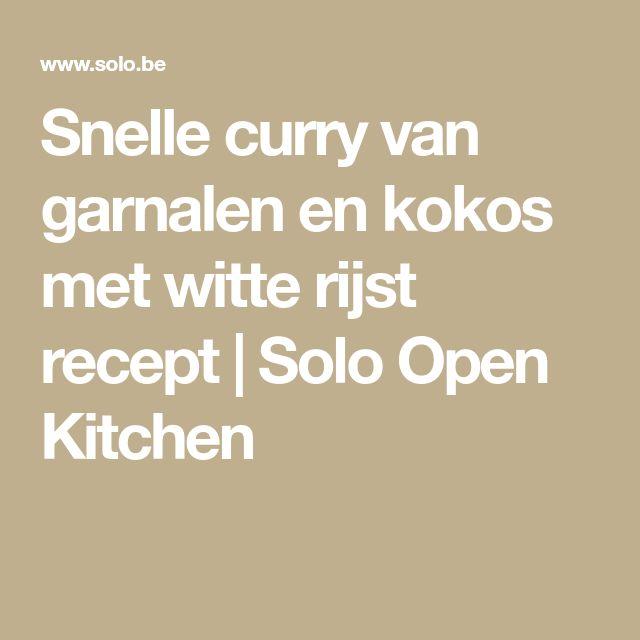 Snelle curry van garnalen en kokos met witte rijst recept | Solo Open Kitchen