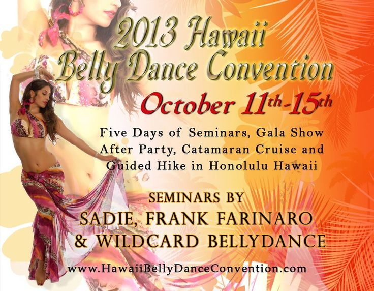 Honolulu, HI The 2013 Hawaiʻi Belly Dance Convention featuring performances, seminars, workshops & parties, will feature visiting artistsSadie Marquardt,WildCard Belly DanceandFrank Farinaro.      … Click flyer for more >>