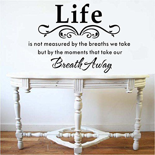 Life Is Not Measured By The Breaths We Take, But By The Moments That Take  Our Breath Away Vinyl Wall Lettering Stickers Quotes And Sayings Home Art  Decor ... Part 94