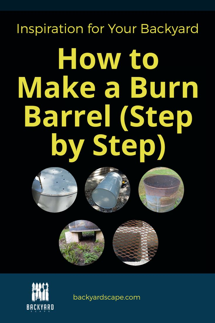 How to make a burn barrel step by step backyardscape