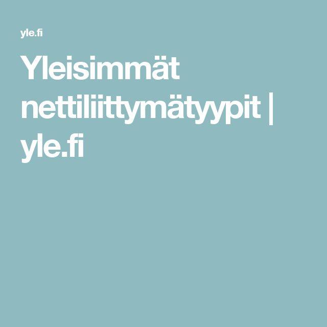 Yleisimmät nettiliittymätyypit | yle.fi