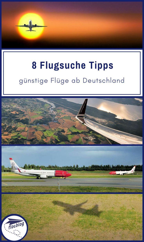 Ab Deutschland ist es sehr einfach günstige Flüge zu finden. 8 Tipps, damit deine nächste Flugsuche erfolgreich wird. #Backpacking #Reise #Rucksackreise #Weltreise #Reisetipps #Flugsuche #Flugsuchmaschine #Flüge #Flug #Spartipp #günstig #sparen #Tipps