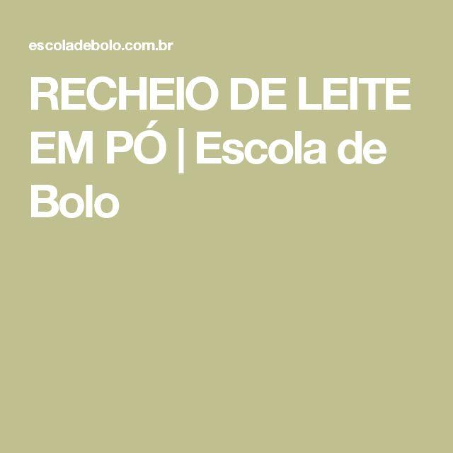 RECHEIO DE LEITE EM PÓ   Escola de Bolo