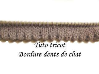 Les tutos de Fadinou: TUTO TRICOT BORDURE OURLET DENTS DE CHAT