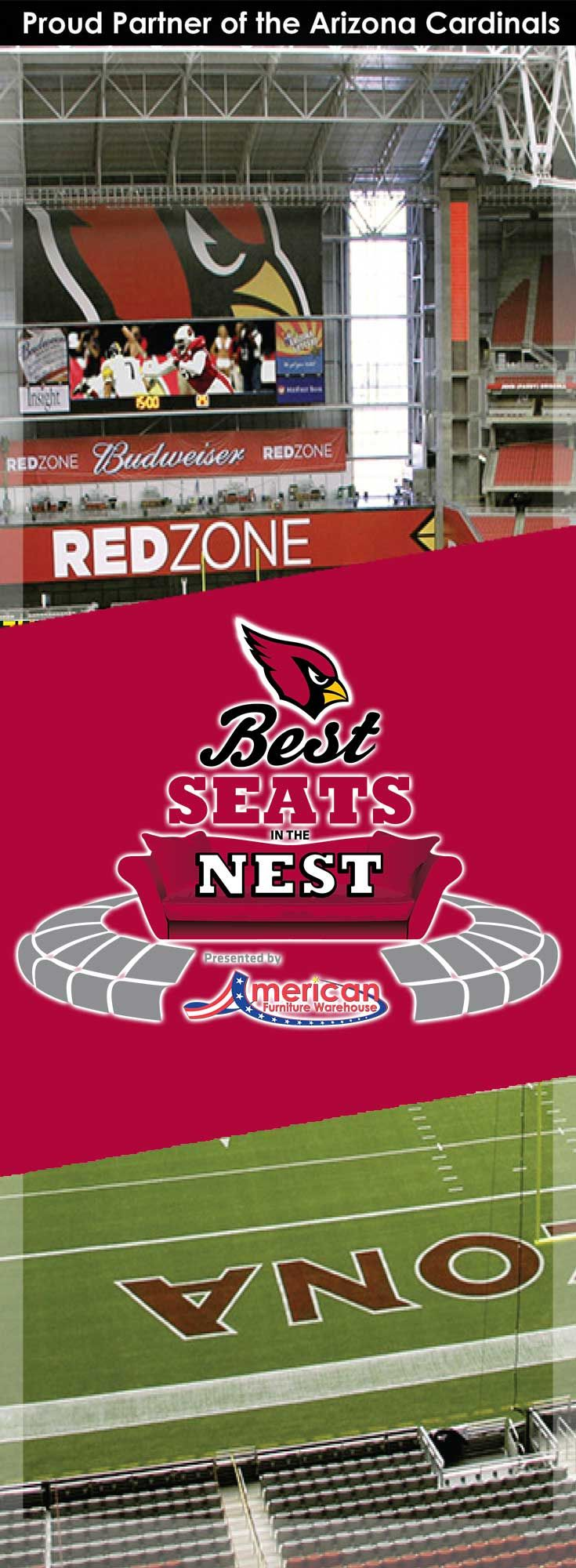 Calling all Arizona Cardinals fans, enter for your chance to win tickets to the next home game! Visit one of our two AZ stores to enter our Best Seats in the Nest sweepstakes for your chance to win tickets and much, much more! For more information and official rules please go to https://afw.com/cardinals.