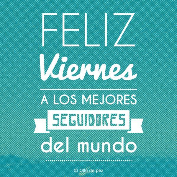 Feliz San Viernes a tod@s nuestr@s seguidor@s!!  #viernes #feliz